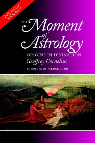 The Moment of Astrology: Origins in Divination von Wessex Astrologer Ltd