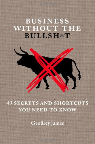 Business Without the Bullsh*t: 49 Secrets and Shortcuts You Need to Know von Business Plus
