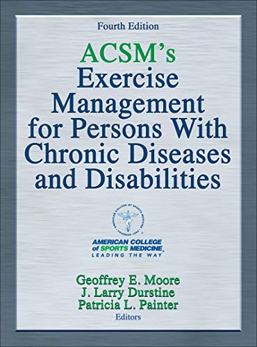 ACSM's Exercise Management for Persons with Chronic Diseases and Disabilities (American College of Sports Med) von Human Kinetics