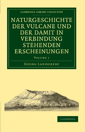 Naturgeschichte der Vulcane und der Damit in Verbindung Stehenden Erscheinungen 2 volume Set: Naturgeschichte der Vulcane und der Damit in Verbindung ... Library Collection - Earth Science) von Cambridge University Press