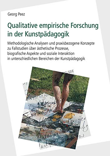 Qualitative empirische Forschung in der Kunstpädagogik von Books on Demand