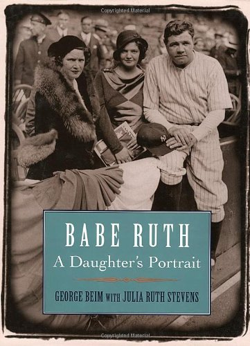 Babe Ruth: A Daughter's Portrait von Taylor Trade Publishing