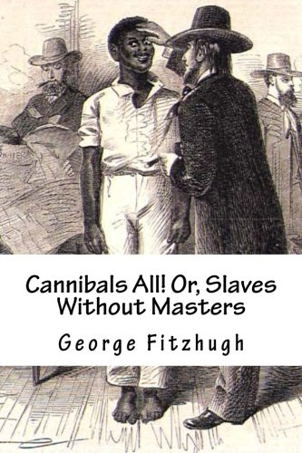 Cannibals All! Or, Slaves Without Masters von CreateSpace Independent Publishing Platform