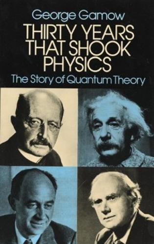 Thirty Years That Shook Physics: The Story of Quantum Theory von Dover Publications Inc.