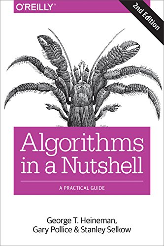 Algorithms in a Nutshell: A Desktop Quick Reference von O'Reilly UK Ltd.