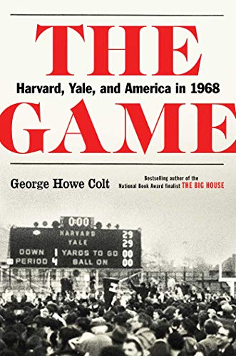 The Game: Harvard, Yale, and America in 1968 von Scribner