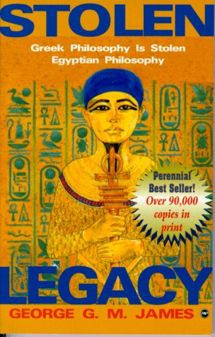 Stolen Legacy: Greek Philosophy is Stolen Egyptian Philosophy von Africa Research & Publications