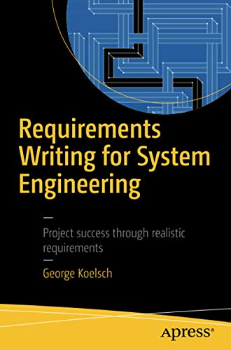 Requirements Writing for System Engineering von Apress