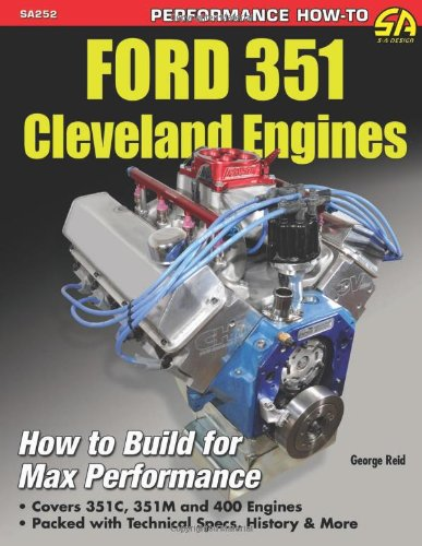 Ford 351 Cleveland Engines (Performance How to)