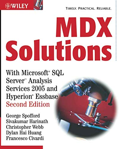 MDX Solutions: With Microsoft SQL Server Analysis Services 2005 and Hyperion Essbase, 2nd Edition von Wiley