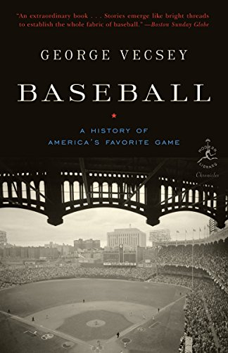 Baseball: A History of America's Favorite Game: A History of America's Favourite Game (Modern Library Chronicles, Band 25)