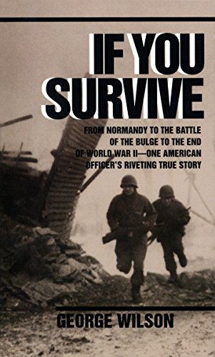If You Survive: From Normandy to the Battle of the Bulge to the End of World War II, One American Officer's Riveting True Story von Ballantine Books