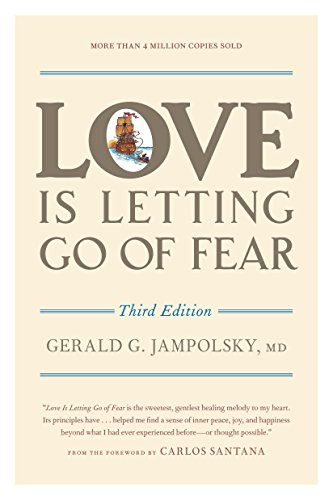 Love Is Letting Go of Fear, Third Edition von Celestial Arts