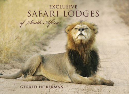 Exclusive Safari Lodges of South Africa: Celebrating the Ultimate Wildlife Experience von GERALD & MARC HOBERMAN COLLECT