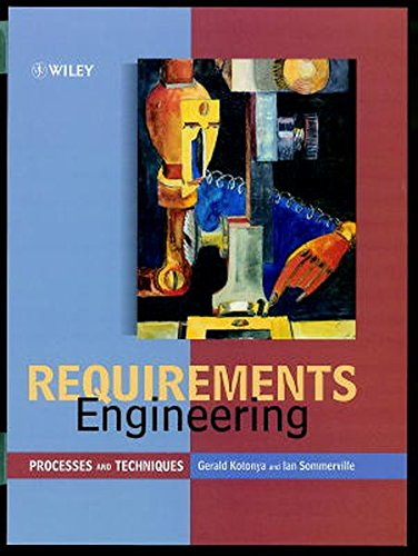 Requirements Engineering: Processes and Techniques (Worldwide Series in Computer Science)