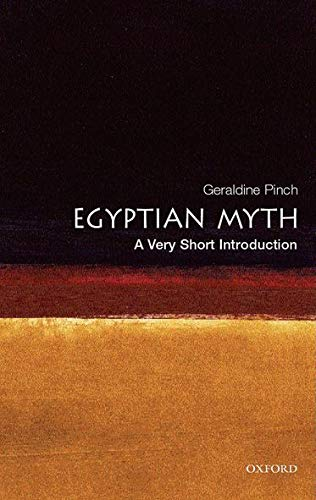 Egyptian Myth: A Very Short Introduction (Very Short Introductions) von Oxford University Press