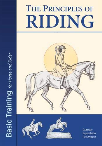 Principles of Riding: Basic Training for Both Horse and Ride