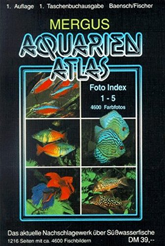 Aquarienatlas / Foto Index 1-5 + Register 6: Aquarienatlas, Kt, Foto-Index 1 - 5 von Mergus Verlag GmbH