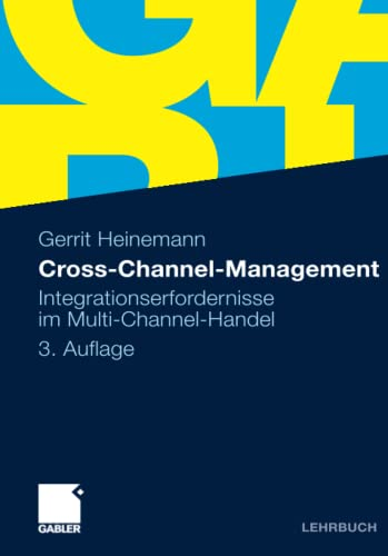 Cross-Channel-Management: Integrationserfordernisse im Multi-Channel-Handel von Gabler; Deutscher Universitätsverlag