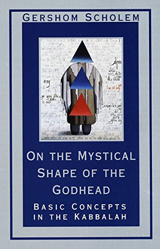 On the Mystical Shape of the Godhead: Basic Concepts in the Kabbalah (Mysticism and Kabbalah) von Schocken