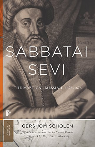 Sabbatai Sevi: The Mystical Messiah, 1626-1676. With a New Introduction by Yacob Dweck (Bollingen, Band 93)
