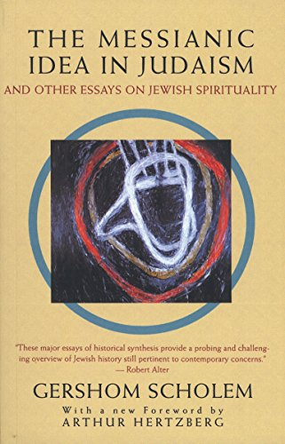 The Messianic Idea in Judaism: And Other Essays on Jewish Spirituality von Schocken