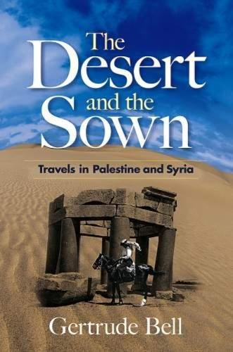 The Desert and the Sown: Travels in Palestine and Syria von Dover Publications Inc.