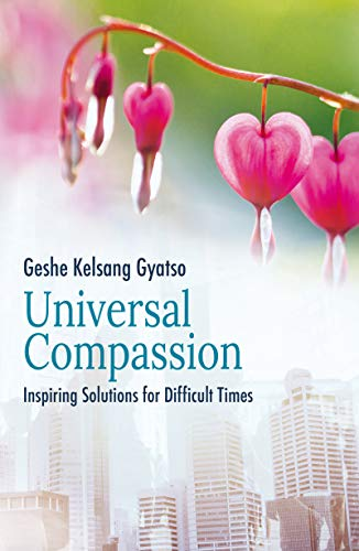 Universal Compassion: Inspiring Solutions for Difficult Times von THARPA PUBN