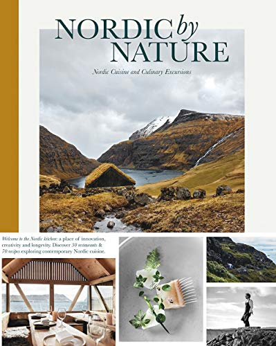 Nordic by Nature: Nordic Cuising and Culinary Excursions: Nordic Cuisine and Culinary Excursions von Gestalten, Die, Verlag