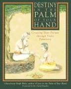 Destiny in the Palm of Your Hand: Creating Your Future through Vedic Palmistry von Destiny Books