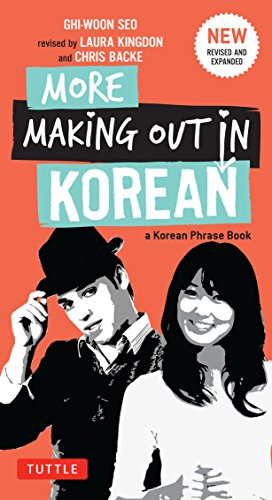More Making Out in Korean: A Korean Language Phrase Book - Revised & Expanded Edition (A Korean Phrasebook) von Tuttle Publishing