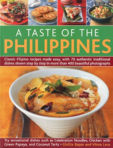 Taste of the Phillipines: Classic Filipino Recipes Made Easy with 70 Authentic Traditional Dishes Shown Step-by-step in 400 Beautiful Photographs: ... Step in More Than 400 Beautiful Photographs von Southwater Publishing