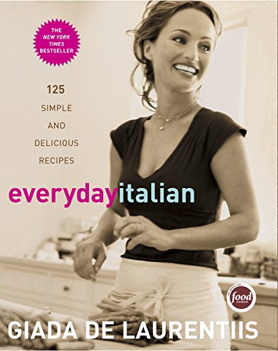 Everyday Italian: 125 Simple and Delicious Recipes: A Cookbook von Clarkson Potter