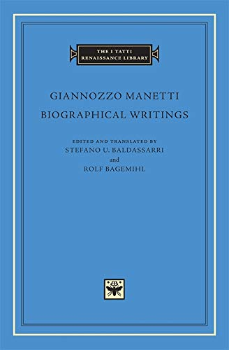 Biographical Writings (I TATTI RENAISSANCE LIBRARY)