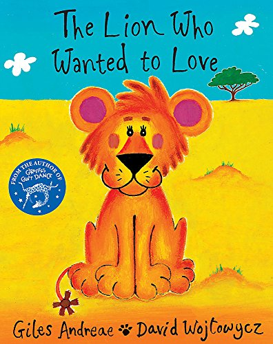 The Lion Who Wanted To Love (Orchard Picturebooks) von Orchard Books