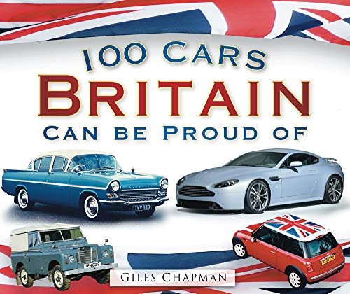 100 Cars Britain Can Be Proud Of von The History Press Ltd