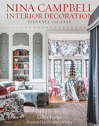 Nina Campbell Interior Decoration: Elegance and Ease von Rizzoli