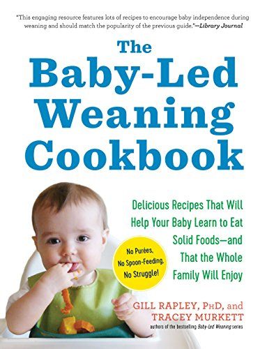 The Baby-Led Weaning Cookbook: Delicious Recipes That Will Help Your Baby Learn to Eat Solid Foods--And That the Whole Family Will Enjoy von The Experiment