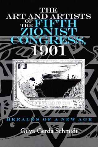 The Art and Artists of the Fifth Zionist Congress, 1901: Heralds of a New Age (Judaic Traditions in Literature, Music, and Art) von SYRACUSE UNIV PR