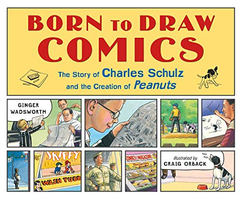 Born to Draw Comics: The Story of Charles Schulz and the Creation of Peanuts von HENRY HOLT JUVENILE