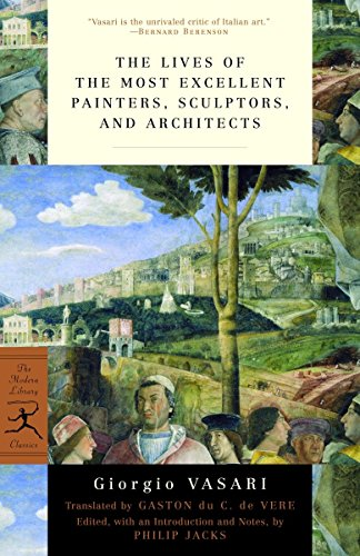 The Lives of the Most Excellent Painters, Sculptors, and Architects (Modern Library Classics) von Modern Library
