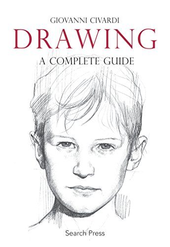 Drawing: A Complete Guide (Art of Drawing) von Search Press
