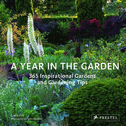 A Year in the Garden: 365 Inspirational Gardens and Gardening Tips von Prestel