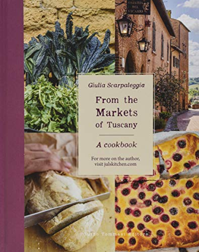 From the Markets of Tuscany: A Cookbook von Guido Tommasi Editore
