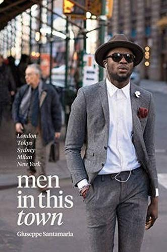 Men In This Town: London, Tokyo, Sydney, Milan and New York von Hardie Grant Books
