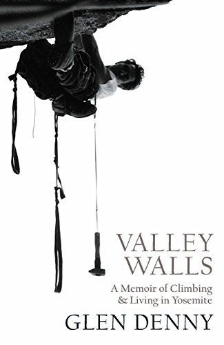 Valley Walls: A Memoir of Climbing and Living in Yosemite von Yosemite Conservancy
