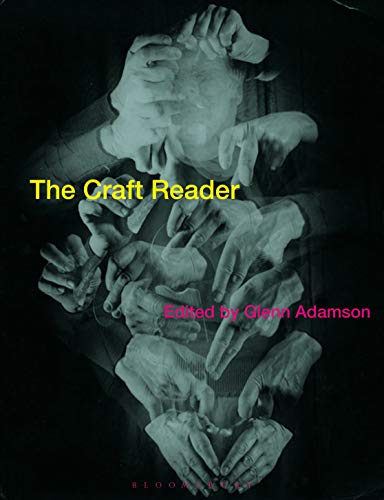 The Craft Reader von Bloomsbury Visual Arts