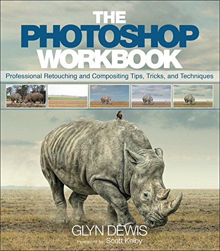 The Photoshop Workbook: Professional Retouching and Compositing Tips, Tricks, and Techniques von Peach Pit