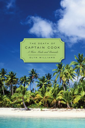 The Death of Captain Cook: A Hero Made and Unmade (Profiles in History) von HARVARD UNIV PR