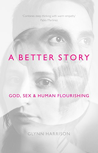 A Better Story: God, Sex and Human Flourishing von Spck Publishing